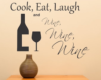 Cook, Eat Laugh And Wine, Wine, Wine....Vinyl Wall Art Home Decor Sticker Funny Sharp
