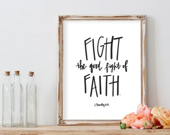 Bible Verse Printable//Fight the Good Fight//1 Timothy 6:12//Digital Download//PRINTABLE//8X10