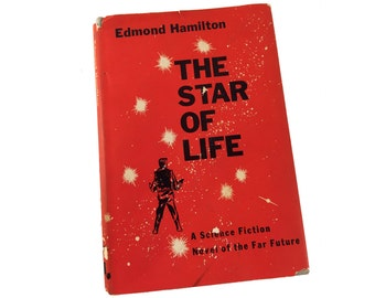 "1950s Sci-Fi Book, ""The Star of Life"" by Edmond Hamilton, Hardcover, Dust Jacket, ""A Science Fiction Novel of the Future"", 1959 BCE"