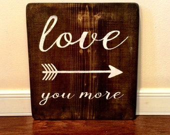 Love You More Valentines Day Sign Valentines Day Decor Wood Sign