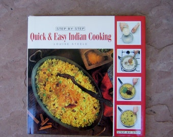 Quick and Easy Indian Cooking, Step By Step Quick and Easy Indian Cooking Cookbook by Louise Steele, Vintage Cookbook