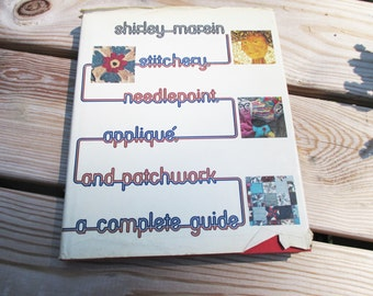 Stitchery, Needlepoint, Applique, and Patchwork, a Complete Guide by Shirley Marein