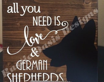 All you need is love and German Shepherds Sign