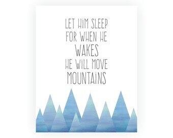 Let Him Sleep For When He Wakes He Will Move Mountains Art Print, Baby Wall Art, Boys Room Decor, Boys Nursery Art, Blue Nursery Decor