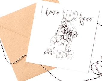 funny pug Mothers  day card - cheeky anniversary card - love your face card Mothers  day card - cute pug Mothers  day card