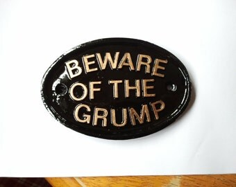 Beware Of The Grump