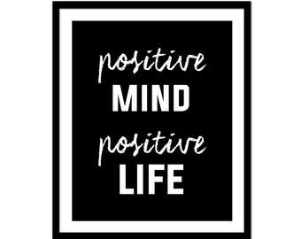 Positive Mind Positive Life Print - Wall Decor - Inspirational Signs - Inspirational Poster - Motivational Print