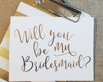 Will You Be My Bridesmaid- Foil stamped Bridesmaid Card, Maid of Honor, Personalized Stationery, Cute Bridesmaid Gift, Handmade