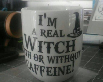 I'm a real Witch with or without Caffeine Coffee Mug