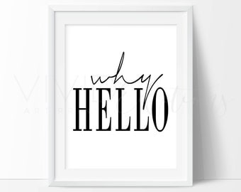 Welcome Hello Print, 'Why Hello' Typographic Art Poster, Black & White Minimalist Wall Art Print, Modern Monochrome Home Decor, Not Framed