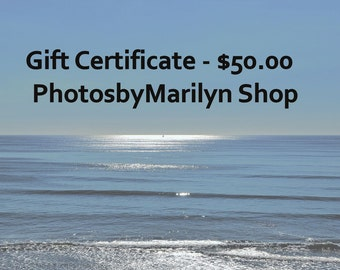 Looking for a LAST Minute Gift?  Gift Certificate for PhotosbyMarilyn, 50.00 - Instant Download, Stocking Stuffer! Gift Certificate