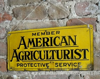 American Agriculturist Member Sign 1960 Protective Service Authentic Vintage Raised Metal Sign Rustic Home Decor Yellow Rare Sign Man Cave