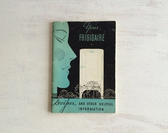 Vintage 1934 Frigidaire Recipes and Other Helpful Information Booklet