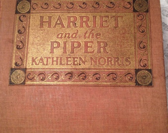 RESCUE ME BOOK Harriet and the Piper by Kathleen Norris, 1920, First Edition, A.L.BurtCompany, Kathleen Norris Collectible Book.