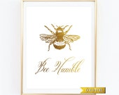 Bee Humble Print, Gold Nursery Wall Décor, Gold Kids Decor, Inspirational Quote