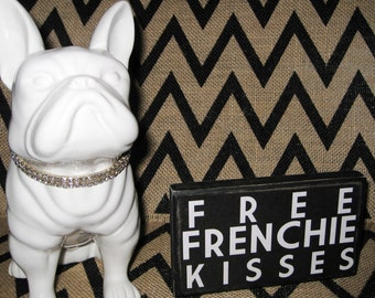 Free Frenchie Kisses 3 1/2 x 6  French Bulldog primitive wall sign quote home decor