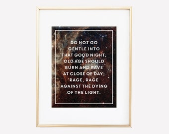 Dylan Thomas Quote Print / Rage, Rage / Interstellar Poster