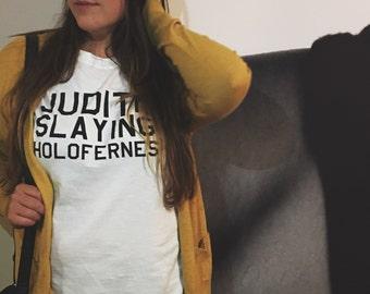 Judith Slaying Holofernes / Women in Art History tshirt