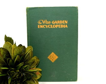 1959 The Wise Garden Encyclopedia with Full Color Illustrations