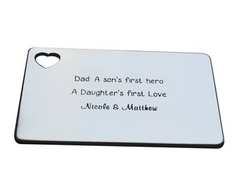 Dad a Son's first hero , A daughter first Love  - Double Side Engraving - Customized Wallet Insert - Engraved Credit Card - Wallet Insert