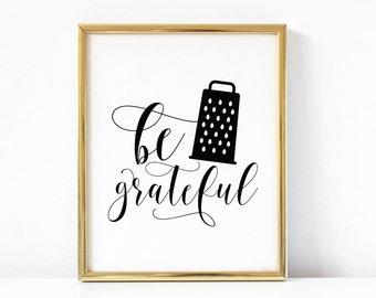 Be Grateful Kitchen Printable Art | Funny Kitchen Printable Art | Kitchen Quote | Kitchen Sign | Kitchen Art Print | Kitchen Wall Art |