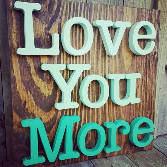 Wall Decor And More: I Love You More Sign Wall Hanging Wall Decor Love You More