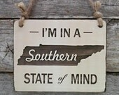 Tennessee Sign, Southern Sign, Southern State of Mind, Southern Decor, Tennessee Decor, Hanging Sign, Nashville Sign, Knoxville Sign, Rustic