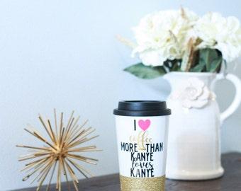 I LOVE COFFEE // Kanye west // 16oz double wall insulated travel mug