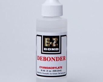 E-Z Bond Super Glue Debonder - Safely Dissolves Super Glue - 2 oz, 8 oz.