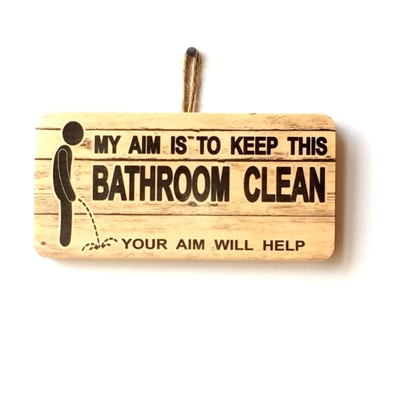 My aim is to keep this bathroom clean your aim will help How to keep the bathroom clean