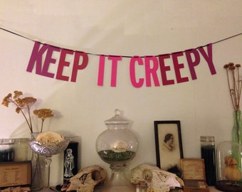 Keep it Creepy Handmade Banner