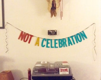 CLEARANCE | Not a Celebration | Handmade Party Banner