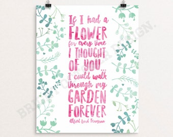 Alfred Lord Tennyson Quote, If I Had A Flower Every Time I Thought Of You, Printable Art, Digital Download
