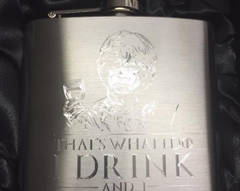 Tyrion Lannister HIPFLASK I Drink and I Know Things game of thrones Stainless Steel 6 oz hip flask
