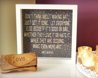 Andy Warhol Framed Quotation - Confidence, Art, Creativity – 'Don't think about making art, just get it done...