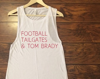 Football, tailgates and Tom Brady Muscle Tank