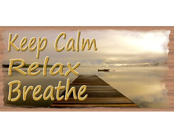 Keep Calm Wood Signs  -  GS 2544  - Keep Calm - Relax - Breath