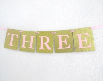 THREE Banner THREE Decorations Age Banner Pink Gold Party Decorations Girl Third Birthday GIrl 3rd Birthday Age Banner Pink Gold Age Banner