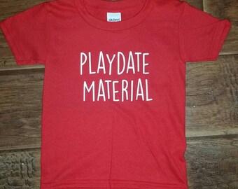 Playdate Material Tee or Onesie!