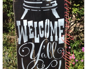 "CuStOm ""Welcome Yall""...Entry Sign with Mason Jar Design...Wood Sign Plaque - Wall Decor - Gift"