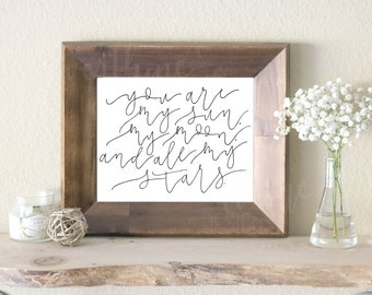 calligraphy printable: you are my sun, my moon, and all my stars // ready to print, digital download, printable file