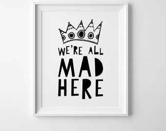 We're all mad here, printable quote, nursery print, wall art prints, Alice in Wonderland quote, nursery decor, digital print, nursery quote