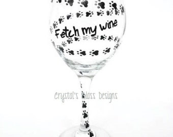Dog Paw Print Hand painted wine glass Fetch My Wine