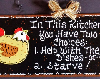 CHICKEN KITCHEN SIGN Two Choices Help With Dishes or Starve Wall Decor Plaque