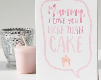 Love You More Than Cake Mother's Day Card - Mother's Day Card - Funny Mother's Day Card - Cake Card - Card For Mum - Card For Mom