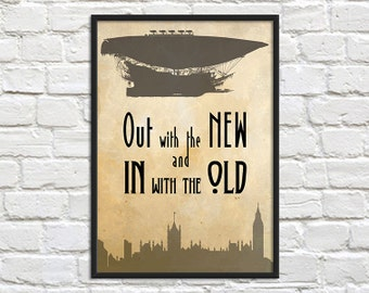 SALE A3 Print - Out with the New -Steampunk Art Print Poster - Wall Decor, Inspirational Print, Home Decor, Gift,