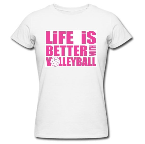 Volleyball shirt volleyball t shirt volleyball by for Life is good volleyball t shirt