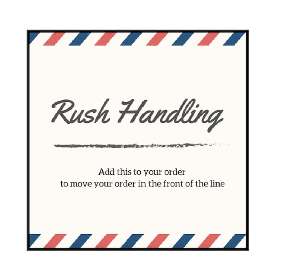 Rush Handling - Put your order to the front of the order line with this service!  Ships within 1 business day or order.