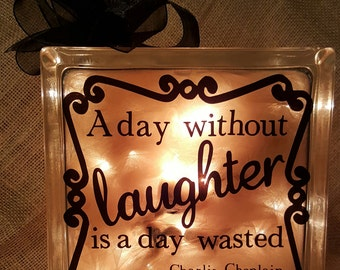 A Day Without Laughter...Glass Light Block