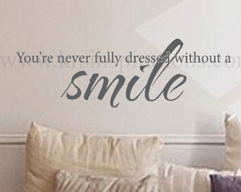 Your Never Fully Dressed without a Smile, dentist bright whites wall art decal